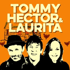 The Tommy and Hector Podcast with Laurita Blewitt