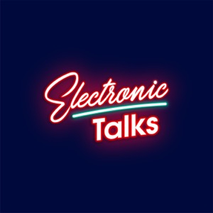 Electronic Talks Podcast