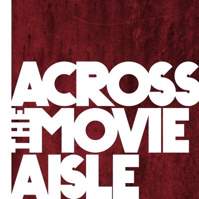 Across the Movie Aisle:REBELLER Podcast Network