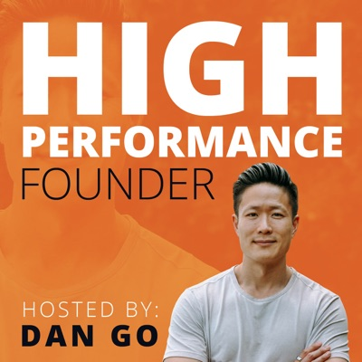 High Performance Founder:Dan Go