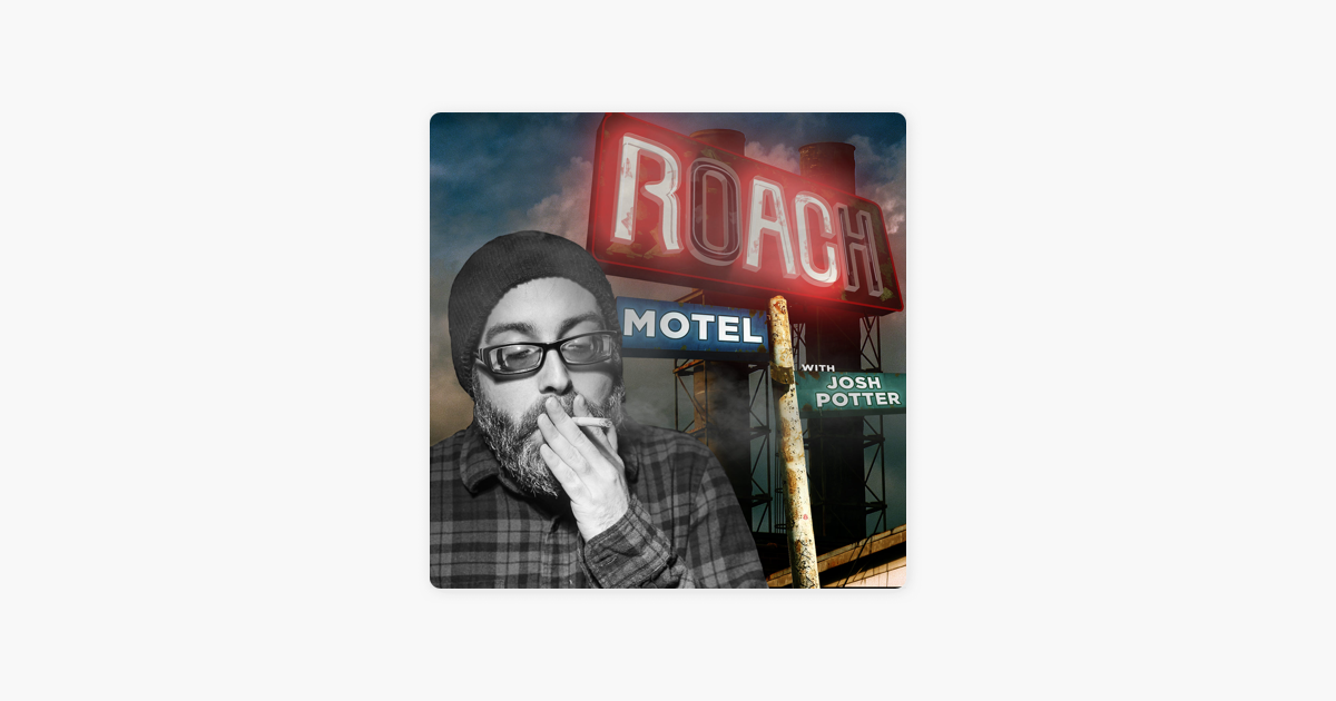 The Josh Potter Show Intro Roach Motel With Josh Potter On Apple Podcasts Josh potter is joined by tom segura for this episode. apple podcasts
