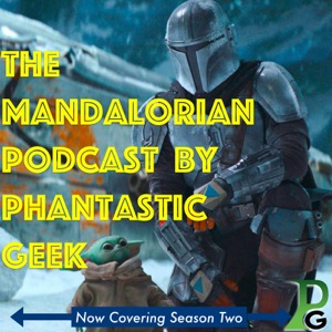 The Star Wars: Mandalorian Podcast by Phantastic Geek