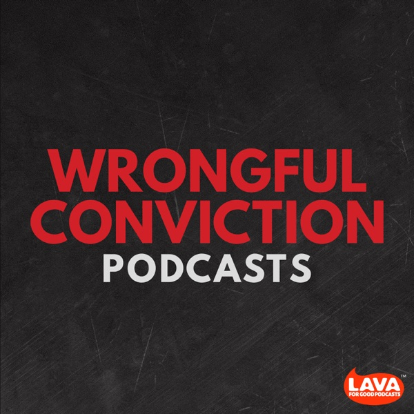 Wrongful Conviction Podcasts