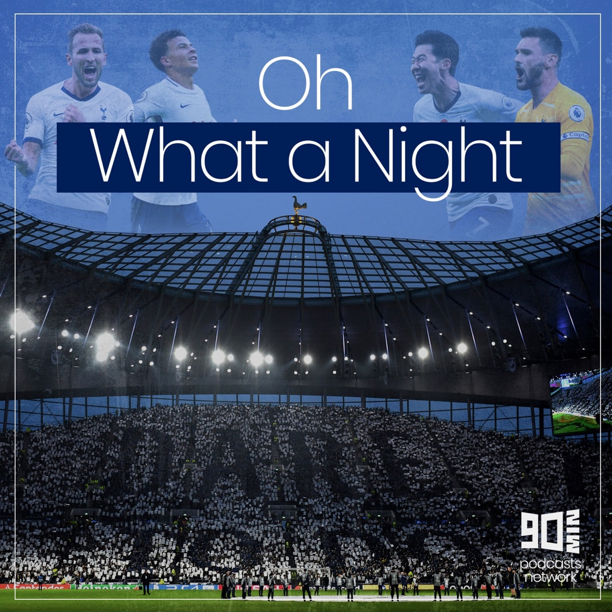 Oh What A Night A Tottenham Hotspur Podcast Podcast Podtail