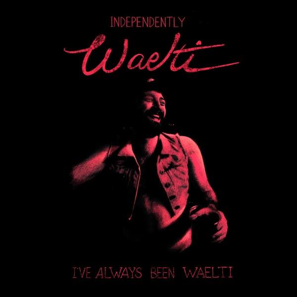 Independently Waelti