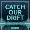 Catch Our Drift artwork
