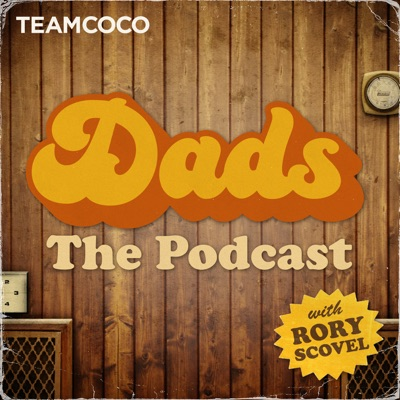 Dads: The Podcast:Team Coco & Rory Scovel, Ruthie Wyatt