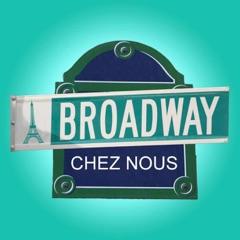 Broadway Chez Nous