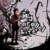My Parallel Life artwork