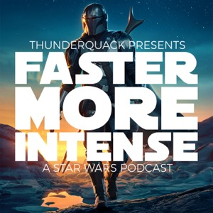 Faster, More Intense: A Star Wars Podcast