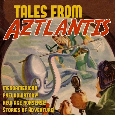 Tales from Aztlantis