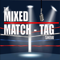 The Mixed Match Tag Show
