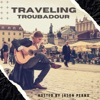 Traveling Troubadour: A Musician's Guide to Touring Europe as a Cover Artist artwork
