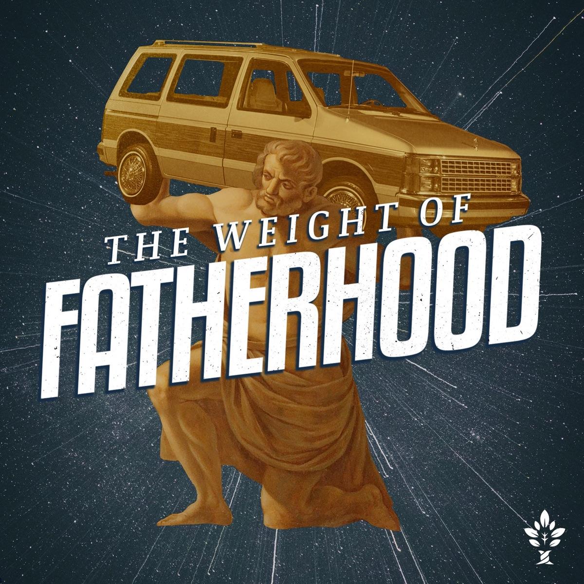 The Weight of Fatherhood