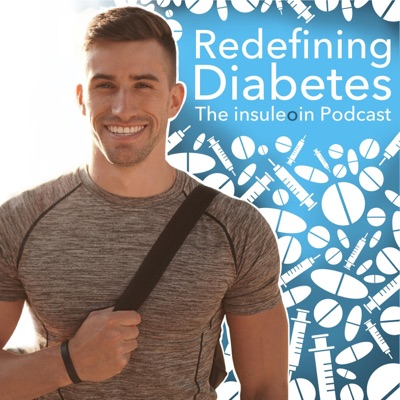 The insuleoin Podcast - Redefining Diabetes