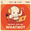 Whiskey Web and Whatnot artwork