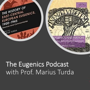The Eugenics Podcast with Prof Marius Turda