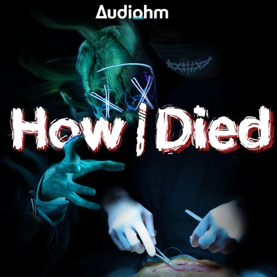 How i Died:Audiohm Media