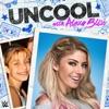 Uncool with Alexa Bliss artwork
