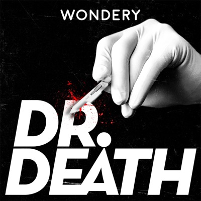 Dr. Death:Wondery