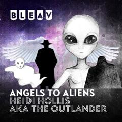 Bleav in Angels to Aliens