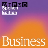 Image of WIRED Business: Startups, Cryptocurrency, Tech Culture, and More podcast