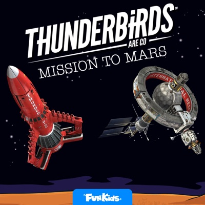 Thunderbirds Are Go: Mission to Mars Podcast