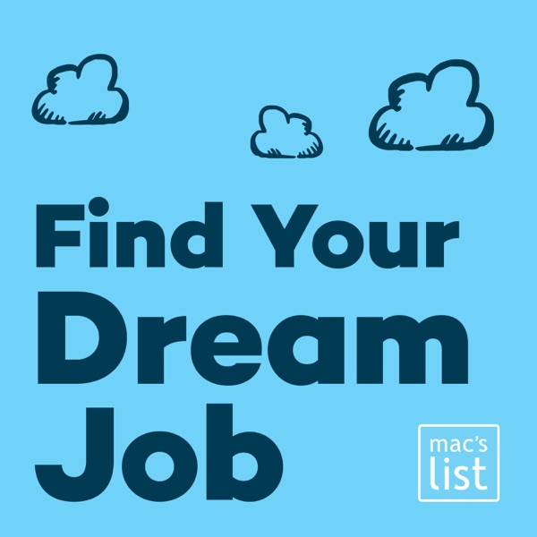 Find Your Dream Job: Insider Tips for Finding Work, Advancing your Career, and Loving Your Job
