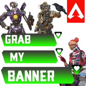 Grab My Banner: The Apex Legends Podcast