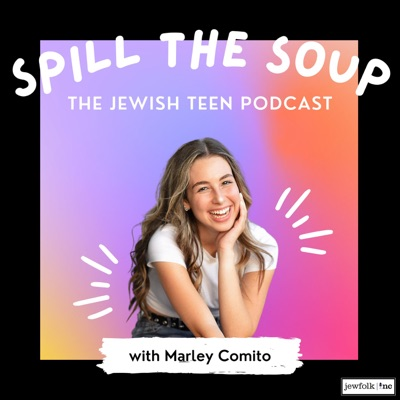 Spill The Soup: The Jewish Teen Podcast:Jewfolk, Inc.