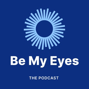 The Be My Eyes Podcast