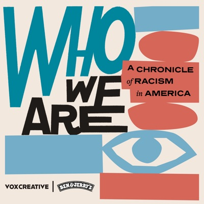Who We Are: A Chronicle of Racism in America:Ben & Jerry's and Vox Creative