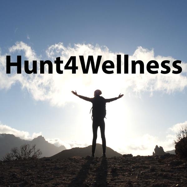 Hunt4Wellness Podcast Artwork