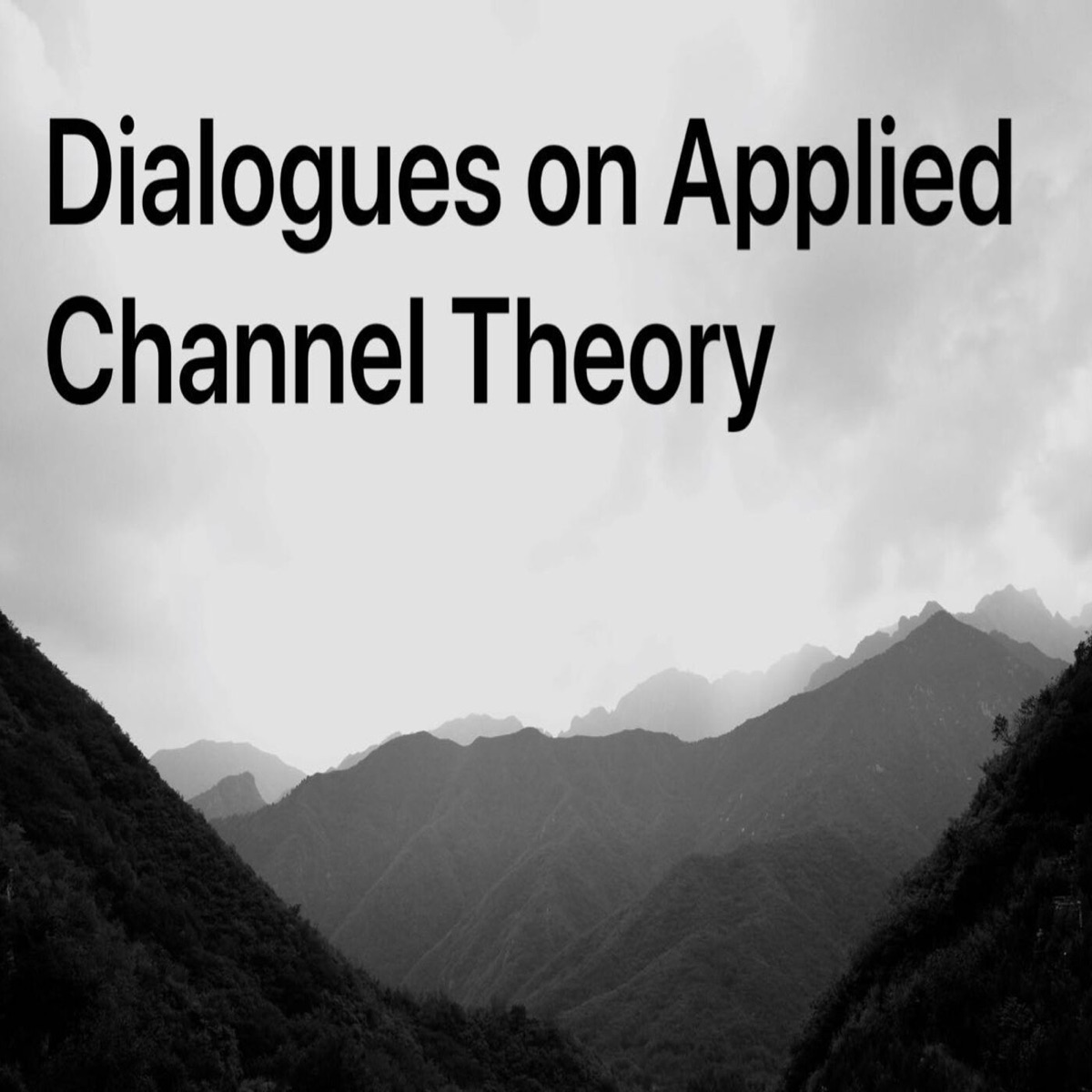 Dialogues on Applied Channel Theory