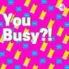 You Busy?! artwork