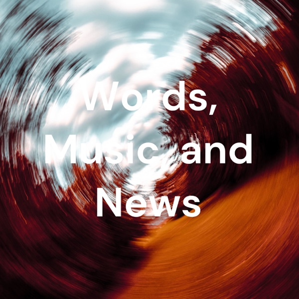 Words, Music, and News Artwork