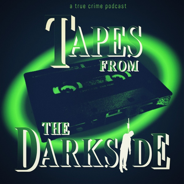 Tapes from the Darkside