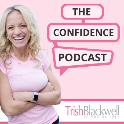 The Confidence Podcast:Trish Blackwell