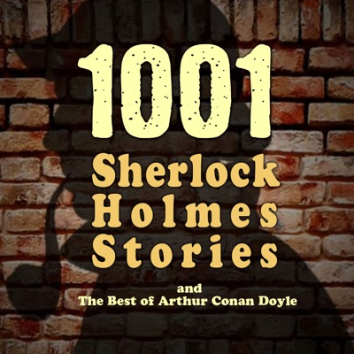 1001 Sherlock Holmes Stories & The Best of Sir Arthur Conan Doyle:Arthur Conan Doyle