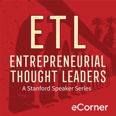 Entrepreneurial Thought Leaders:Stanford eCorner