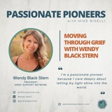 Moving Through Grief with Wendy Black Stern