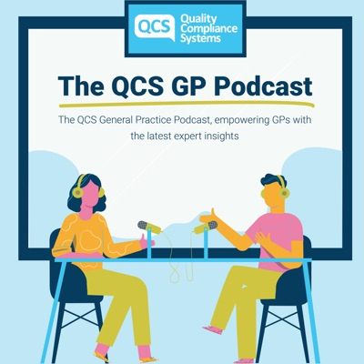 The QCS General Practice Podcast
