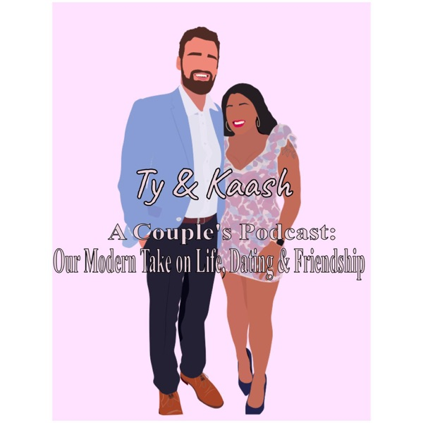 Ty and Kaash Podcast
