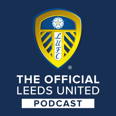The Official Leeds Utd Podcast:Leeds United