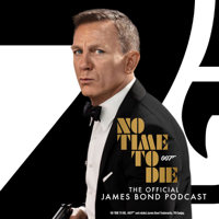 No Time To Die: The Official James Bond Podcast podcast