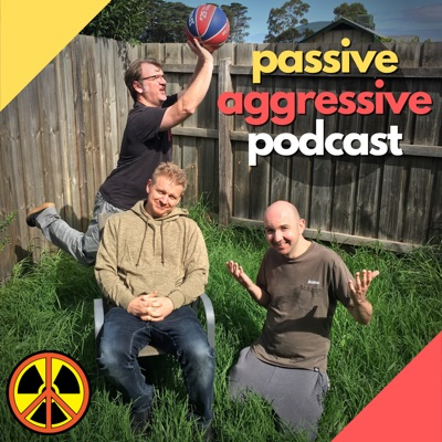 Passive Aggressive Podcast
