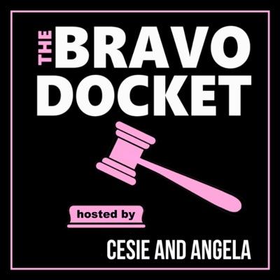 The Bravo Docket:Cesie and Angela