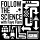 Follow the Science