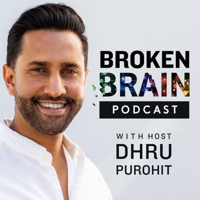 Broken Brain with Dhru Purohit:Dhru Purohit