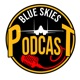 The Blue Skies Podcast